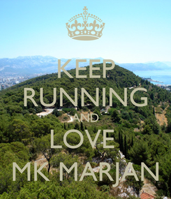 Poster: KEEP RUNNING AND LOVE  MK MARJAN