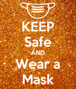 Poster: KEEP Safe AND Wear a Mask