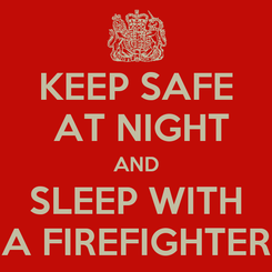 Poster: KEEP SAFE  AT NIGHT AND SLEEP WITH A FIREFIGHTER