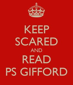 Poster: KEEP SCARED AND READ PS GIFFORD