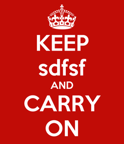 Poster: KEEP sdfsf AND CARRY ON