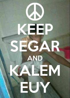Poster: KEEP SEGAR AND KALEM EUY