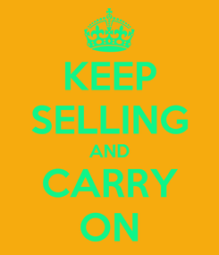 Poster: KEEP SELLING AND CARRY ON