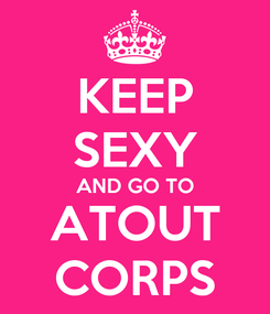 Poster: KEEP SEXY AND GO TO ATOUT CORPS