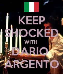 Poster: KEEP SHOCKED WITH  DARIO  ARGENTO