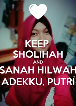 Poster: KEEP  SHOLIHAH AND SANAH HILWAH ADEKKU, PUTRI