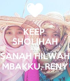 Poster: KEEP  SHOLIHAH AND SANAH HILWAH MBAKKU, RENY