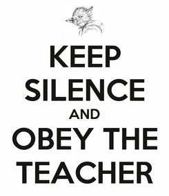 Poster: KEEP SILENCE AND OBEY THE TEACHER