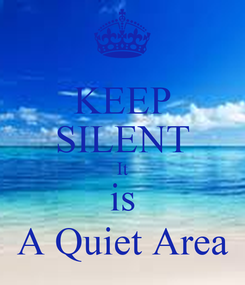 Poster: KEEP SILENT It is A Quiet Area