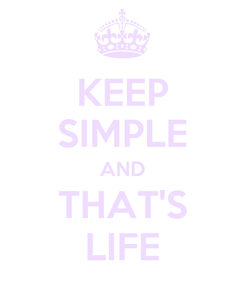 Poster: KEEP SIMPLE AND THAT'S LIFE