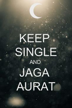 Poster: KEEP  SINGLE AND  JAGA  AURAT