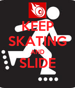 Poster: KEEP SKATING AND SLIDE