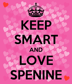 Poster: KEEP SMART AND LOVE SPENINE