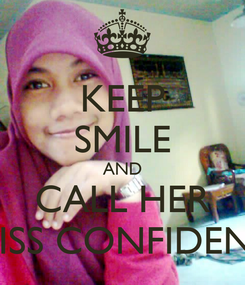 Poster: KEEP SMILE AND CALL HER MISS CONFIDENT