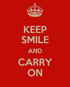 Poster: KEEP SMILE AND CARRY ON
