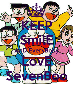 Poster: KEEP SmilE AnD EveryBody LovE SevenBoo