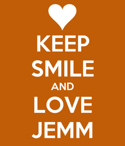 Poster: KEEP SMILE AND LOVE JEMM