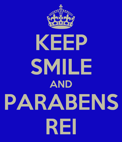 Poster: KEEP SMILE AND PARABENS REI