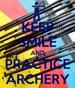 Poster: KEEP SMILE AND PRACTICE ARCHERY