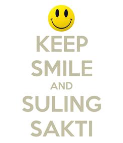Poster: KEEP SMILE AND SULING SAKTI