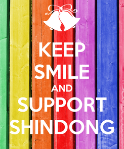 Poster: KEEP SMILE AND SUPPORT SHINDONG
