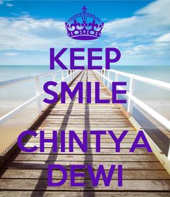 Poster: KEEP SMILE   CHINTYA DEWI