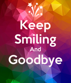 Poster: Keep Smiling And Goodbye