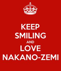 Poster: KEEP SMILING AND LOVE NAKANO-ZEMI