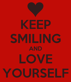 Poster: KEEP SMILING AND LOVE YOURSELF