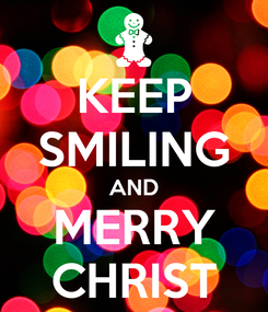 Poster: KEEP SMILING AND MERRY CHRIST