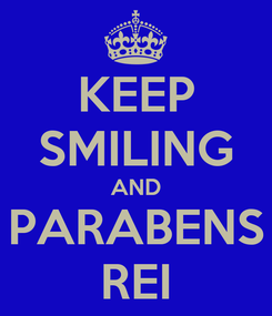 Poster: KEEP SMILING AND PARABENS REI