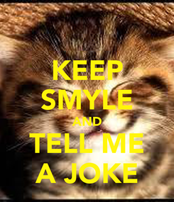 Poster: KEEP SMYLE AND TELL ME A JOKE
