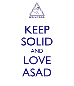 Poster: KEEP SOLID AND LOVE ASAD