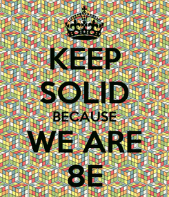Poster: KEEP SOLID BECAUSE WE ARE 8E