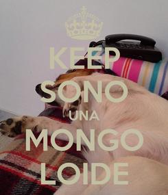 Poster: KEEP SONO UNA MONGO LOIDE