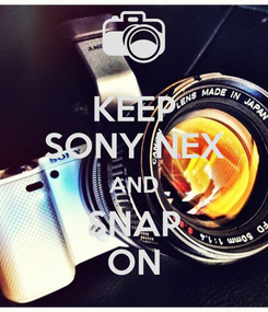 Poster: KEEP SONY NEX AND SNAP ON