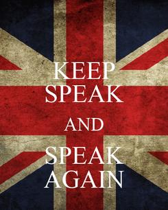 Poster: KEEP SPEAK AND SPEAK AGAIN
