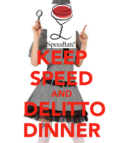 Poster: KEEP SPEED AND  DELITTO DINNER