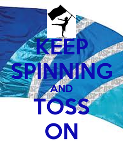 Poster: KEEP SPINNING AND TOSS ON
