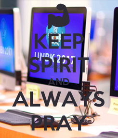 Poster: KEEP SPIRIT AND ALWAYS PRAY
