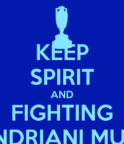 Poster: KEEP SPIRIT AND FIGHTING IRA ANDRIANI MUFIDAH