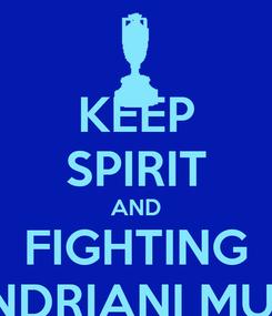 Poster: KEEP SPIRIT AND FIGHTING IRA ANDRIANI MUFIDAH