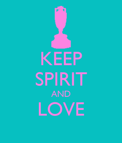 Poster: KEEP SPIRIT AND LOVE