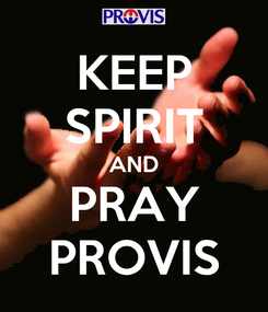 Poster: KEEP SPIRIT AND PRAY PROVIS