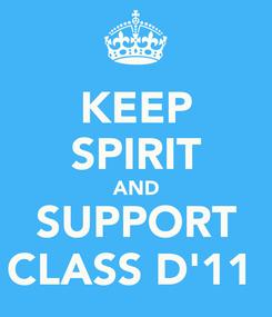 Poster: KEEP SPIRIT AND SUPPORT CLASS D'11