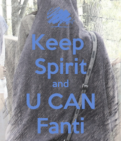 Poster: Keep  Spirit and U CAN Fanti