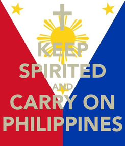 Poster: KEEP SPIRITED AND CARRY ON PHILIPPINES
