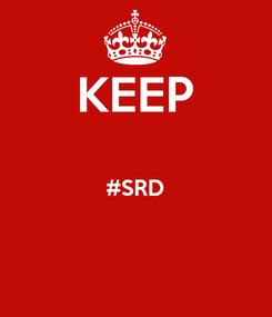 Poster: KEEP  #SRD