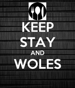 Poster: KEEP STAY AND WOLES
