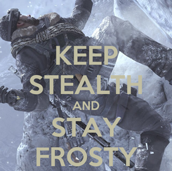 Poster: KEEP STEALTH AND STAY FROSTY